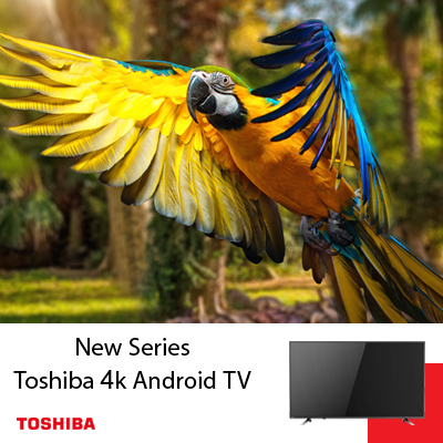 Toshiba has released their latest version of 4k Android LED TV